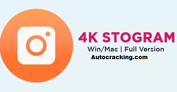 4k Stogram 3.3.4.3520 Crack Patch License Key 2021 [Mac/Win] Download