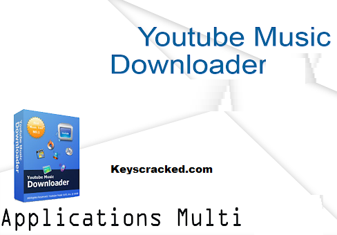 YouTube Music Downloader 9.9.4.3 Crack + Serial Key Free Download