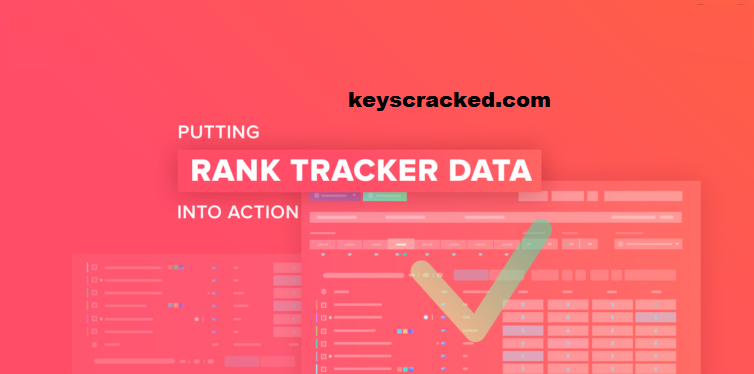 Rank Tracker 8.38.3 Crack And Patch Key Latest Version Download