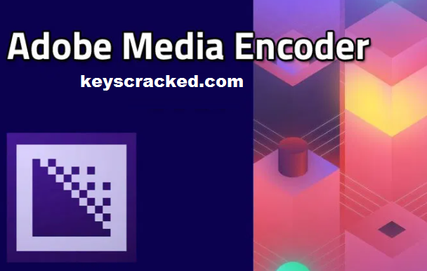 Adobe Media Encoder 2021 15.1 Crack Full Torrent Latest Version Download